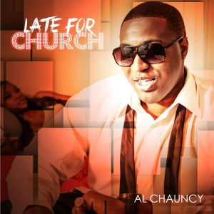 Al Chauncy - Late For Church