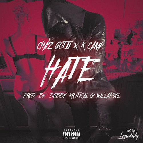 Chaz Gotti (feat. K Camp) – Hate
