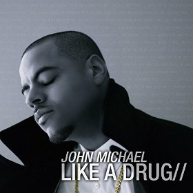 John Michael - Like A Drug